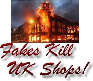 Fakes Kill UK Shops and UK High Street